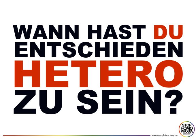 WANN HAST DU ENTSCHIEDEN HETERO ZU SEIN? Kampagne by © ENOUGH is ENOUGH! OPEN YOUR MOUTH!
